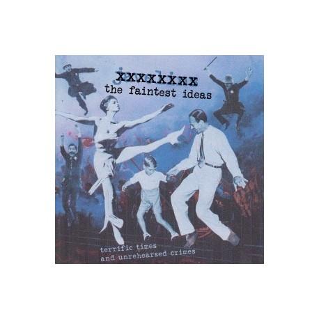 FAINTEST IDEAS : CD Terrific Times And Unrehearsed Crimes
