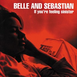 BELLE AND SEBASTIAN : LP If You're Feeling Sinister