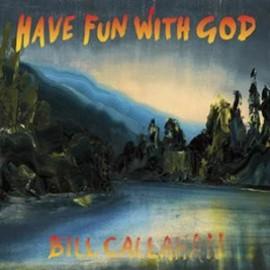 BILL CALLAHAN : LP Have Fun With God