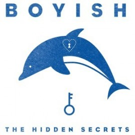 BOYISH : The Hidden Secrets