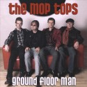 MOP TOPS (the) : Ground Floor Man