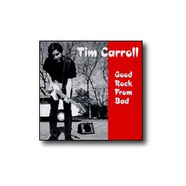 CARROLL TIM : Good Rock From Bad