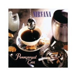 NIRVANA : Pennyroyal Tea