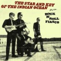 STAR & KEY OF THE INDIAN OCEAN (the) : Rock'n Roll Fiasco