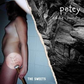 SPLIT K7 SWEETS (the) / PETEY : Just The Dudes / Eddie Murphy