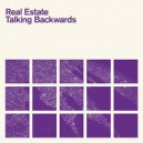 REAL ESTATE : Talking Backwards