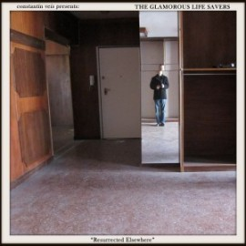 GLAMOROUS LIFE SAVERS (the) : CD Resurrected Elsewhere
