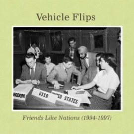 VEHICLE FLIPS : CD Friends Like Nations (1994-1997)