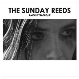 SUNDAY REEDS (the) : CDEP Amour Tragique
