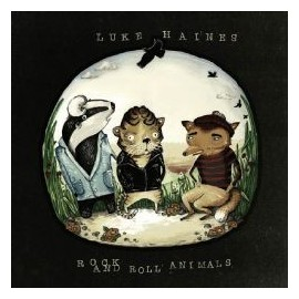 HAINES Luke : Rock And Roll Animals