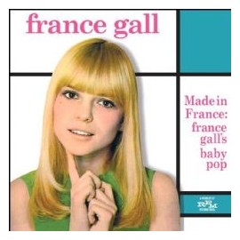 GALL France : Made in France : France Gall's Baby Pop