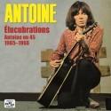 ANTOINE : Élucubrations (Antoine On 45 1965–1966)