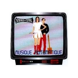 STEREO TOTAL : Musique Automatique