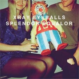 XRAY EYEBALLS : LP Splendor Squalor