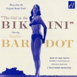 YATOVE Jean : The Girl In The Bikini (Starring Brigitte Bardot)