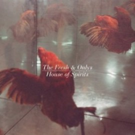 FRESH & ONLYS (the) : LP House Of Spirits
