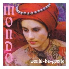 WOULD BE GOODS : Mondo
