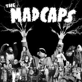MADCAPS (the) : All I Really Wanna Do