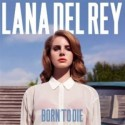 LANA DEL REY : CD Born To Die