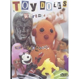 TOY DOLLS : We're Mad / Idle Gossip