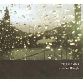 TILLMANNS : A Careless Lifestyle