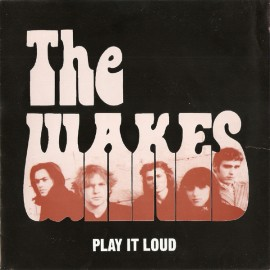 WAKES (the) : Play It Loud
