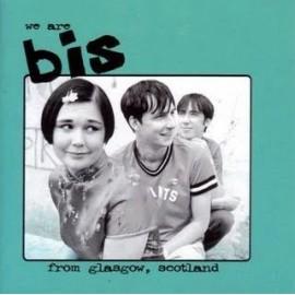BIS : We Are Bis From Glasgow, Scotland