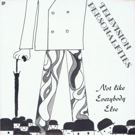 TV PERSONALITIES : Not Like Everybody Else