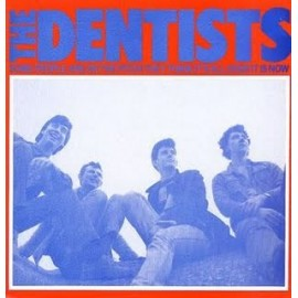 DENTISTS (the) : Some People Are On The Pitch They Think Its All Over It Is Now