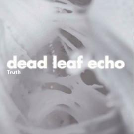 DEAD LEAF ECHO : CD Truth