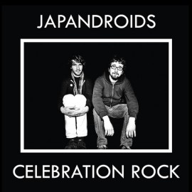 JAPANDROIDS : CD Celebration Rock