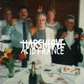HARSHLOVE : Acid France