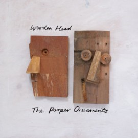 PROPER ORNAMENTS (the) : LP Wooden Head