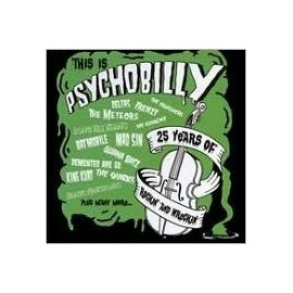 VARIOUS : THIS IS PSYCHOBILLY (3cd) - 25 Years Of Rockin' & Wreckin'