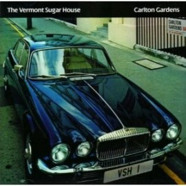 VERMONT SUGAR HOUSE : CD Carlton Gardens
