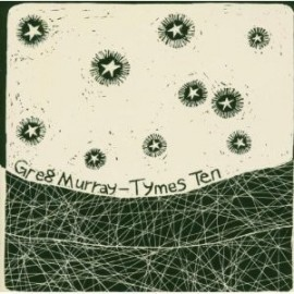 GREG MURRAY : CD Tymes Ten