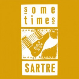 SOMETIMES SARTRE : CD Songs To Hum In Days To Come