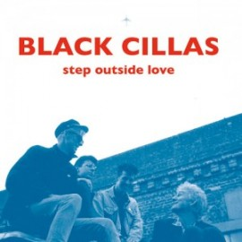 BLACK CILLAS : CD Step Outside Love