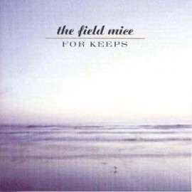 FIELD MICE (the) : For Keeps + Singles