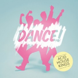 ACID HOUSE KINGS : CD Dance, Remixes From 2011-2012