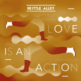 SKITTLE ALLEY : CD Love Is An Action