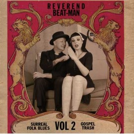 REVEREND BEAT-MAN : LP+CD Surreal Folk Blues Gospel Trash Vol2