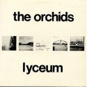 ORCHIDS (the) : Lyceum + Singles