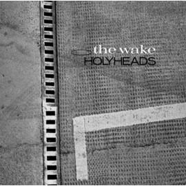WAKE (the) : Holyheads