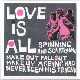 LOVE IS ALL : Spinning And Scratching
