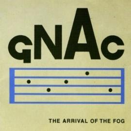 GNAC : The Arrival Of The Fog