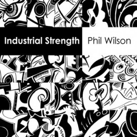 WILSON Phil : Industrial Strength