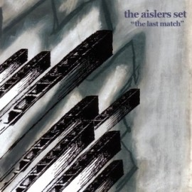 AISLERS SET (the) : The Last Match