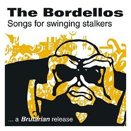 BORDELLOS (the) : Songs For Swinging Stalkers