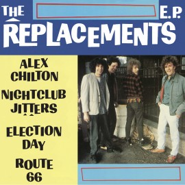 """REPLACEMENTS (the) : 10""""EP Alex Chilton"""